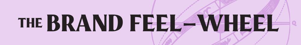 The Brand Feel-Wheel