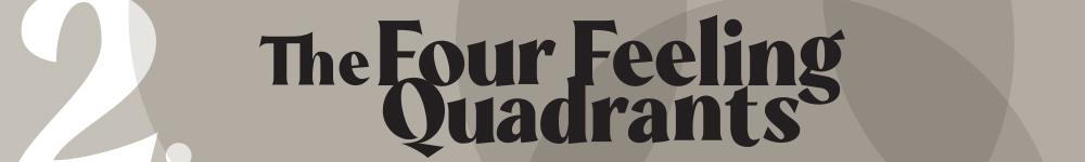 The Four Feeling Quadrants
